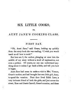 Historical Cooking Books: Six little cooks, or, Aunt Jane's cooking class by  E. S. (Elizabeth Stansbury) Kirkland - 12 in a series