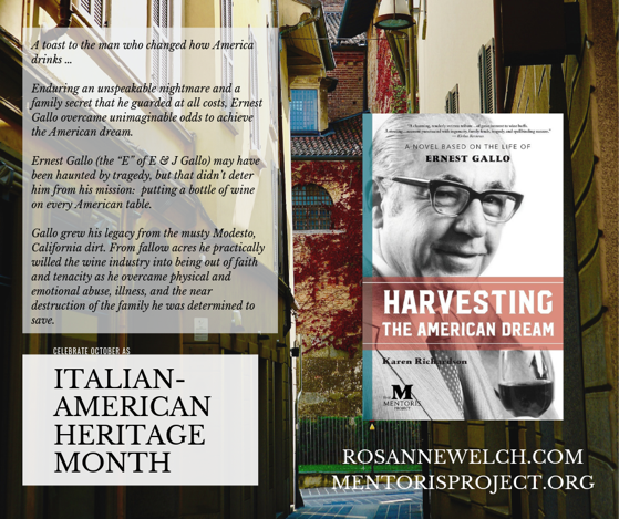 Harvesting the American Dream: A Novel Based on the Life of Ernest Gallo By Karen Richardson - Italian-American Heritage Month - 11 in a series