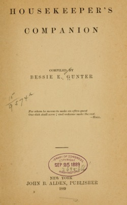 Historical Cooking Books: - Housekeeper's companion by Bessie E. Gunter (1901) - 17 in a series
