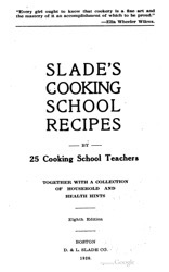 Historical Cooking Books - 40 in a series - Slade's cooking school recipes (1920)