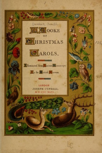 Christmas Past - 17 in a series - A booke of Christmas carols, illuminated from ancient manuscripts in the British museum (1846) by Joseph Cundall