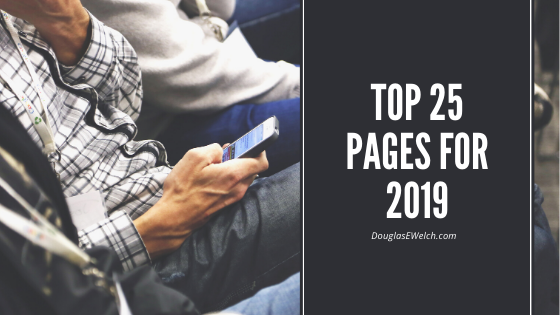 Top 25 Pages for 2019 - WelchWrite/DouglasEWelch/RosanneWelch