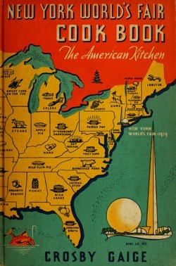 Historical Cooking Books - 45 in a series - New York World's Fair cook book: the American kitchen by Crosby Gaige