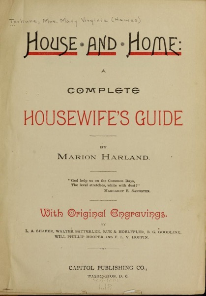 Historical Cooking Books - 47 in a series - House and home : a complete housewife's guide by Mario Harland (1889)