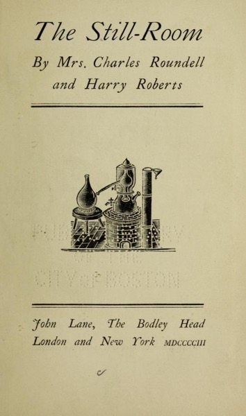 Historical Cooking Books - 49 in a series - The still-room (19003) by Charles Roundell, Mrs Harry Roberts