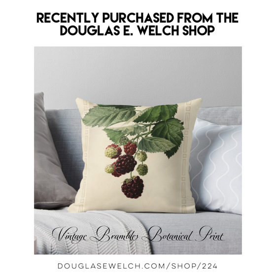 "Celebrate The Botanical Past With These ""Vintage Bramble Botanical Print"" Throw Pillows - Recently Purchased from Douglas E. Welch Design and Photography [For Sale]"