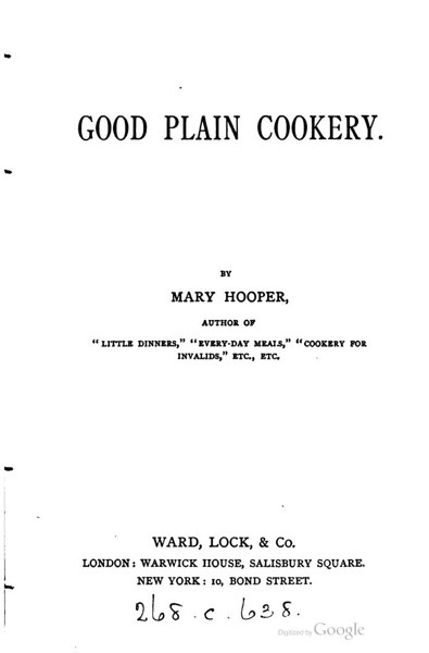 Historical Cooking Books - 53 in a series - Good plain cookery (1882) by Mary Hooper