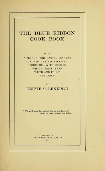 Historical Cooking Books - 67 in a series - The blue ribbon cook book; being a second publication of