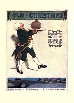 Christmas 2020 - 7 in a series - Old Christmas by Washington Irving (1908) Cover Art