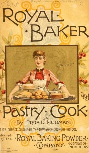 Historical Cooking Books - 78 in a series - Royal baker pastry cook (1888) by Royal Baking Powder Company Cover