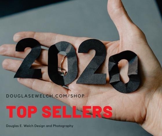 Douglas E Welch Design and Photography Top Sellers For 2020