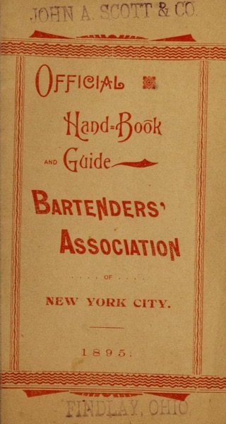 Historical Cooking Books - 89 in a series - Official hand-book and guide by Bartenders' Association of New York City (1895) cover