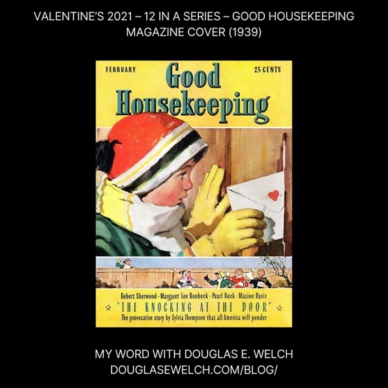 Valentine's 2021 - 12 in a series - Good Housekeeping Magazine Valentine Cover (1939)