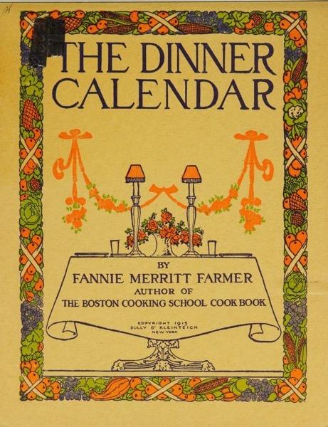 Historical Cooking Books – 101 in a series – The dinner calendar (1915) by Fannie Merritt Farmer