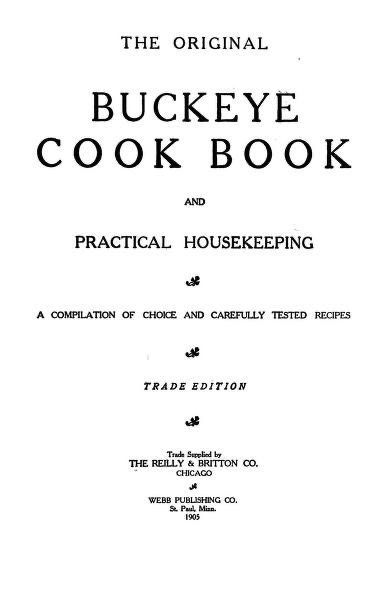 Historical Cooking Books - 106 in a series - The original Buckeye cook book and practical housekeeping (1905)