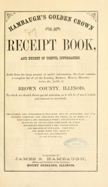 Historical Cooking Books - 104 in a series - Hambaugh's Golden Crown Receipt Book, And Budget Of Useful Information (1869)
