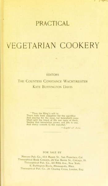 Historical Cooking Books - 109 in a series - Practical vegetarian cookery (1897) by Constance Wachtmeister, Kate Buffington Davis