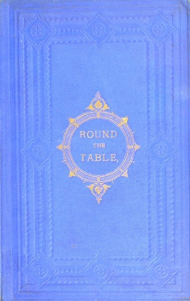 Historical Cooking Books – 110 in a series – Round the table : Notes on cookery, and plain recipes, with a selection of bills of fare for every month (1872) by Victor Chevalley de Rivaz