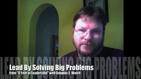 Lead to solve big problems from A Year of Leadership