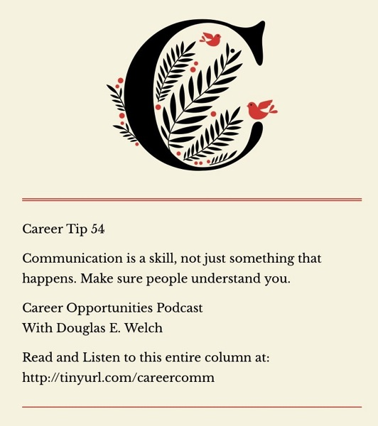 Career Tip 54: Communication is a skill...