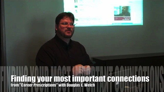 Finding your most important connections from Career Presc. with Douglas E. Welch