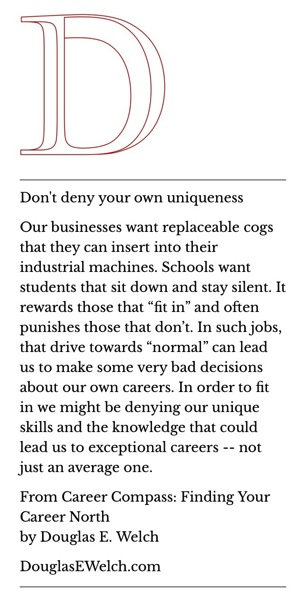 Don't deny your own uniqueness… from Career Compass: Finding Your Career North