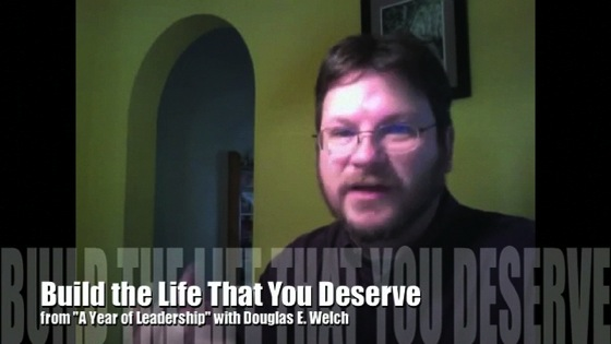 Use Leadership to build the life you deserve