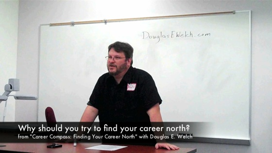 Why you should try to find your career north? from from Career Compass with Douglas E. Welch