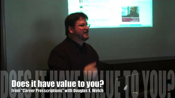 Video: Does it have value to you? from Career Prescriptions with Douglas E. Welch