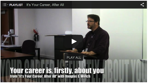 Video & Transcript: It's Your Career, After All with Douglas E. Welch