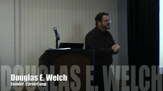 Video: CareerCamp: New Unconference Methods for Helping People Build the Career They Deserve with Douglas E. Welch