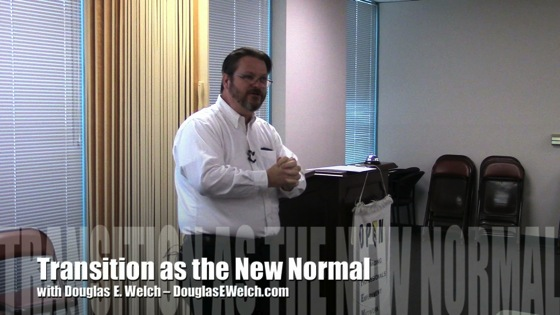 Douglas E. Welch presents Transition as the New Normal