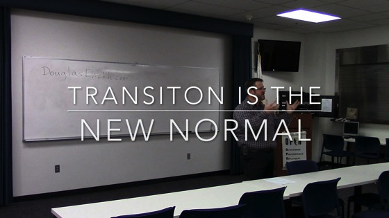 Transition is the New Normal 2016 with Douglas E. Welch