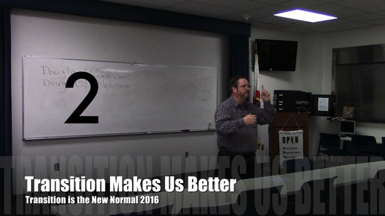 Transition Makes Us Better from Transition is the New Normal 2016 with Douglas E. Welch