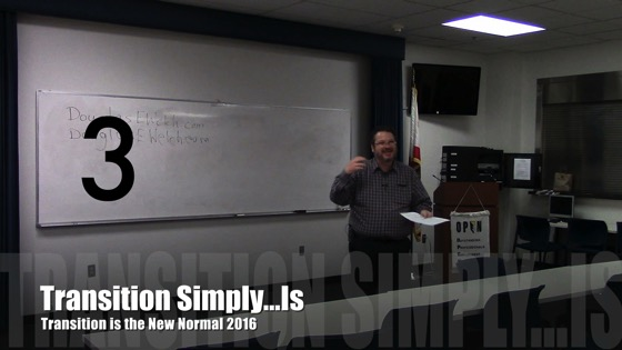 TransitioTransition Simple...Is from Transition is the New Normal 2016 with Douglas E. Welch n 2016 03 transition simply is