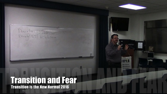 Transition and Fear from Transition is the New Normal 2016 with Douglas E. Welch