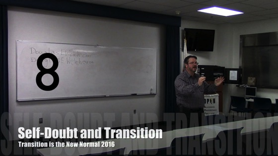 Self-Doubt and Transition from Transition is the New Normal 2016 with Douglas E. Welch