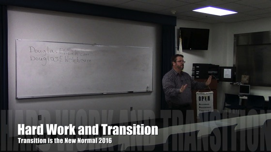 Hard Work and Transition from Transition is the New Normal 2016 with Douglas E. Welch
