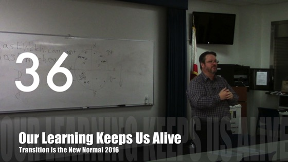 Our Learning Keeps Us Alive from Transition is the New Normal 2016 [Video] (0:54)