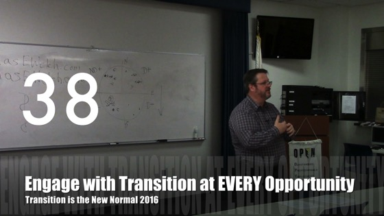 Engage with Transition at EVERY Opportunity from Transition is the New Normal 2016
