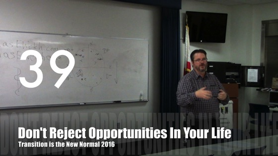 Don't Reject Opportunities In Your Life from Transition is the New Normal 2016