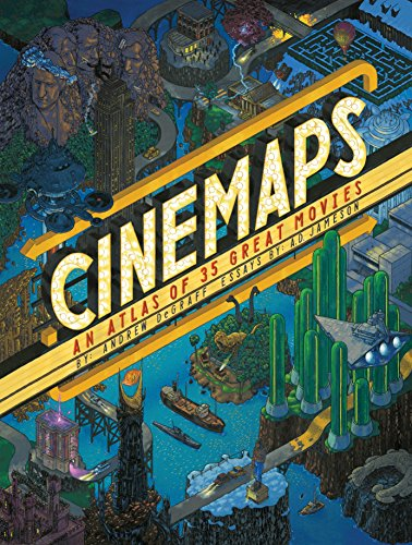 Reading - Cinemaps: An Atlas of 35 Great Movies by by Andrew Degraff and  A.D. Jameson - 12 in a series