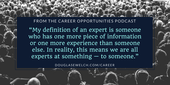 Most of us dramatically undervalue our knowledge from the Career Opportunities Podcast