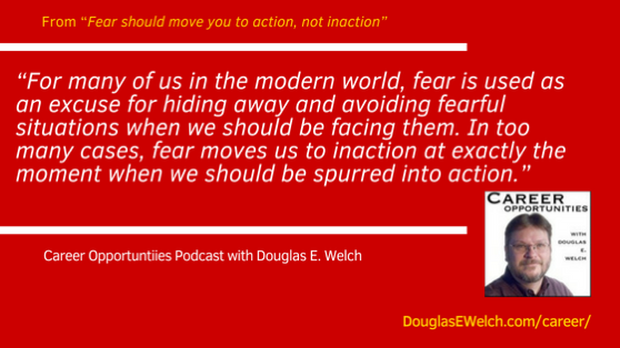 Fear should move you to action, not inaction from the Career Opportunities Podcast
