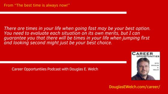 The Best Time Is Always Now! from the Career Opportunities Podcast