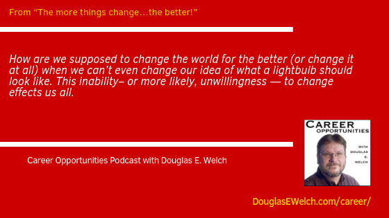 The more things change…the better! from the Career Opportunities Podcast