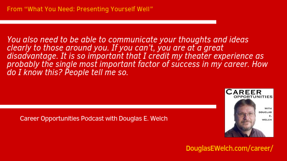 What You Need: Presenting Yourself Well from the Career Opportunities Podcast [Audio]
