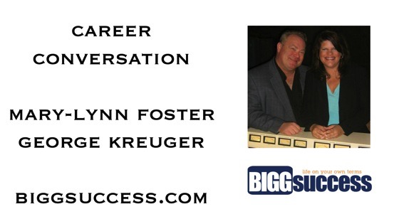Career Conversation: George Krueger and Mary-Lynn Foster of Bigg Success.com [Audio]