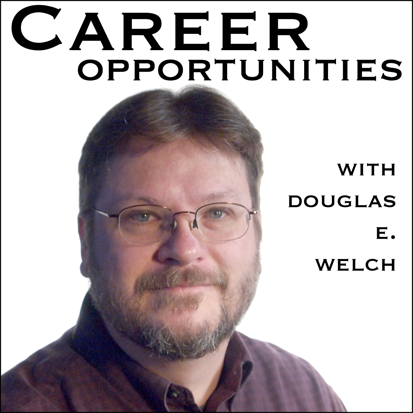 Career Opportunities with Douglas E. Welch