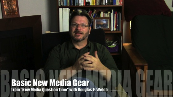 New Media 101: Basic newmedia gear